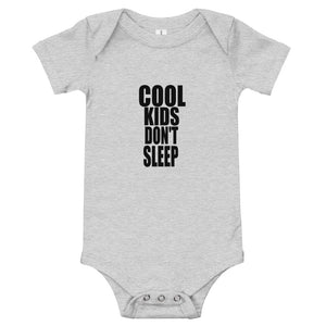 3M-24M One Piece COOL KIDS DON'T SLEEP""
