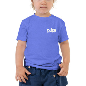 "2T- 5T Toddler Short Sleeve Tee ""DUDE"""