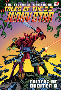 Tales of the S.S. Junky Star Volume 2 Raiders of Orbiter-8 Hardcover