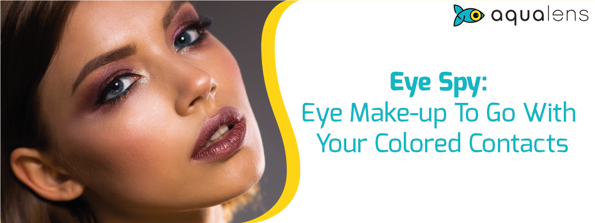 A Guide to Choosing the Best Eye Makeup For Colored Contact Lenses