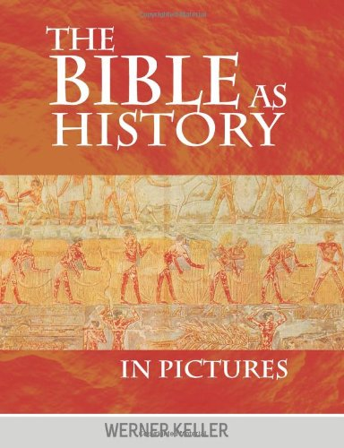 The Bible as History in Pictures: Werner Keller: 9781607963790: Amazon.com: Books