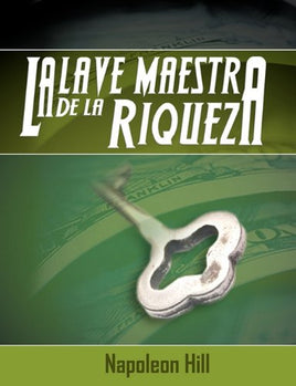 La Llave Maestra de La Riqueza (Spanish Edition): Napoleon Hill: 9781607962625: Amazon.com: Books