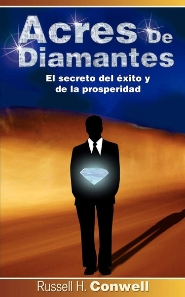 Acres de Diamantes: El Secreto del Exito y de La Prosperidad (Spanish Edition): Russell Herman Conwell: 9781607961987: Amazon.com: Books