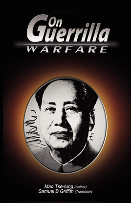 On Guerrilla Warfare: Mao Tse-Tung, Mao Zedong, Samuel B. Griffith: 9789563100143: Amazon.com: Books