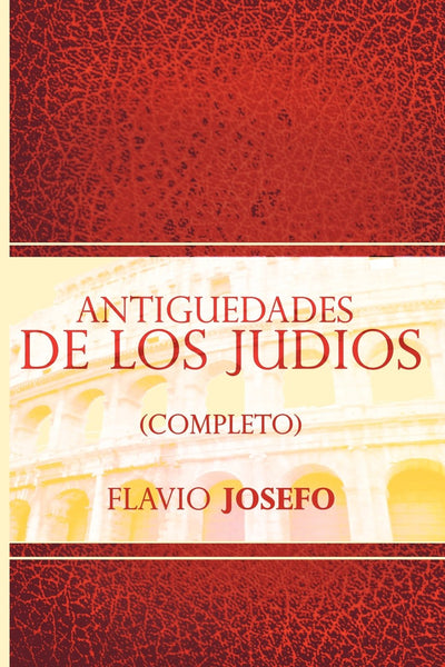 Antiguedades de Los Judios (Completo) / Jewish Antiques (Spanish Edition): Flavio Josefo: 9781607964384: Amazon.com: Books