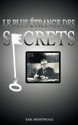 Le Plus Etrange Des Secrets / The Strangest Secret (French Edition)