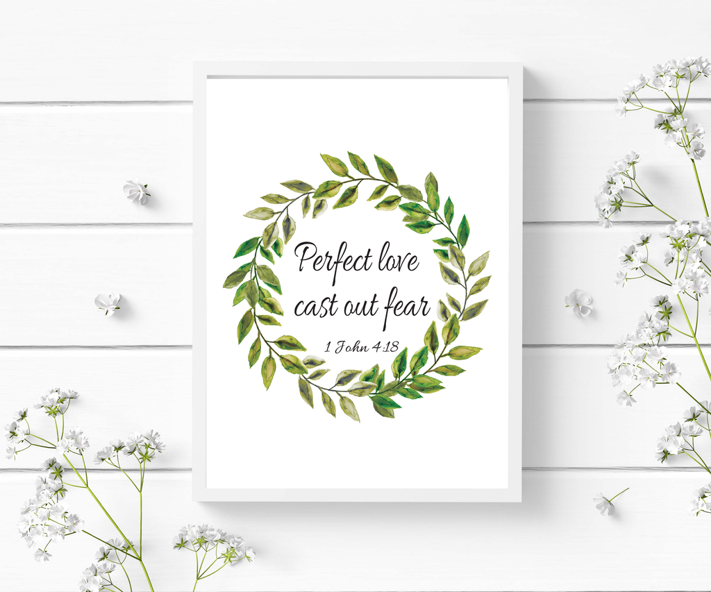 1 John 4:18 - Scripture Art - Perfect Love Cast out Fear - Bible Verse Prints