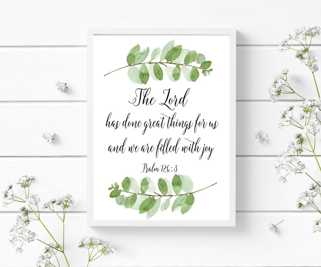 Psalm 126:3 - The Lord Has Done Great Things - Bible Verse Prints