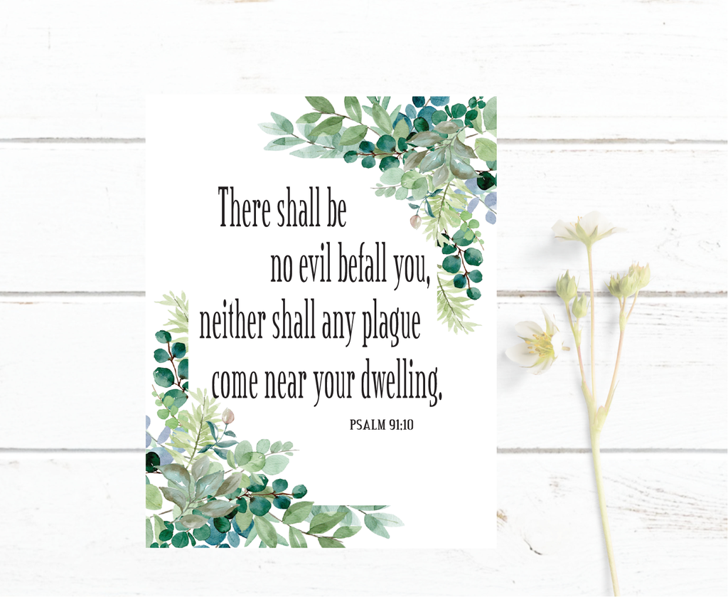 Psalm 91:10 There shall be no evil befall you -Bible Verse