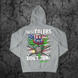 These Colors Don't Run Hoodie