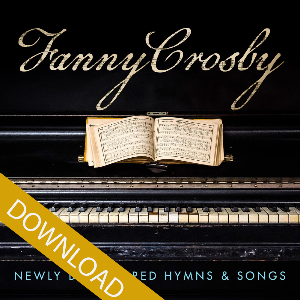 New Hymns of Fanny Crosby - Digital Album