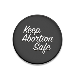 Keep Abortion Safe Enamel Pin