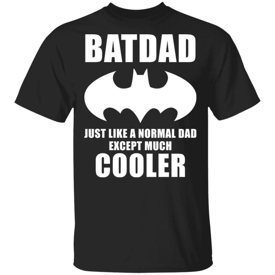 Batdad T-shirt Like A Normal Dad Except Much Cooler Tee VA05-Bounce Tee