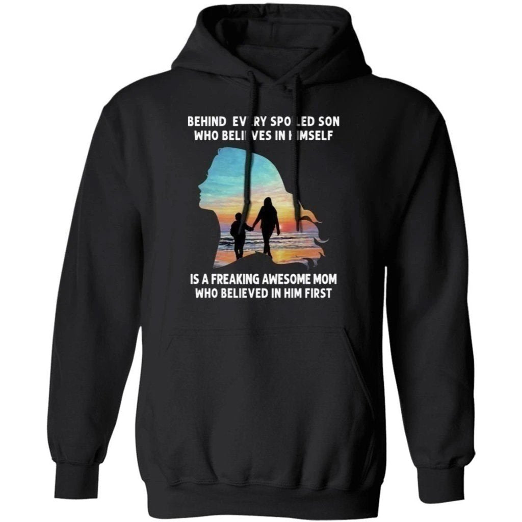 Behind Every Spoiled Son Who Believes In Himself Is A Freaking Awesome Mom Hoodie VA09-Bounce Tee