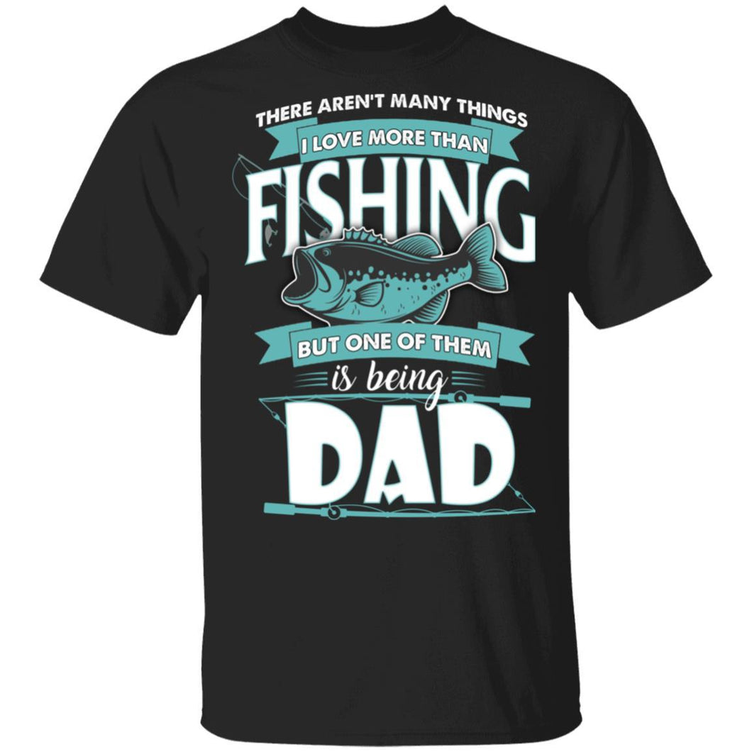 Being Dad Is Love More Than Fishing T-shirt-Bounce Tee