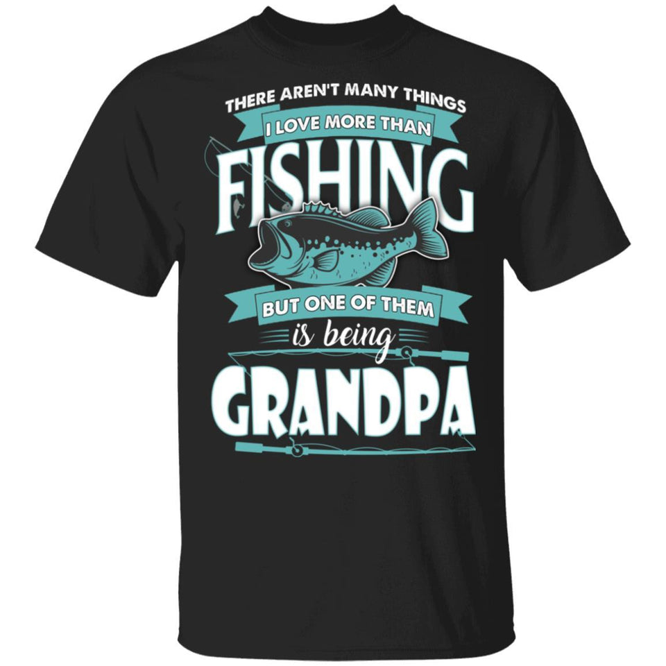 Being Grandpa Is Love More Than Fishing T-shirt-Bounce Tee