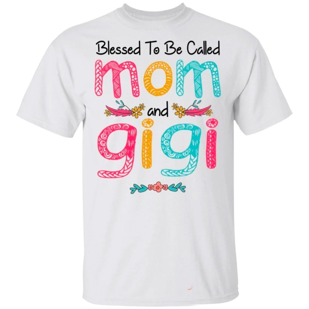 Blessed To Be Called Mom And Gigi T-shirt For Mother's Day Gift-Bounce Tee