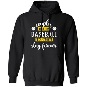 Couples That Play Baseball Together Stay Forever Hoodie Couples Hoodie VA12-Bounce Tee