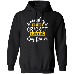 Couples That Play Cricket Together Stay Forever Hoodie Couples Hoodie VA12-Bounce Tee