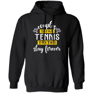 Couples That Play Tennis Together Stay Forever Hoodie Couples Hoodie VA12-Bounce Tee