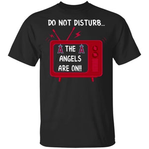 Do Not Disturb The Angels Are On T-Shirt-Bounce Tee