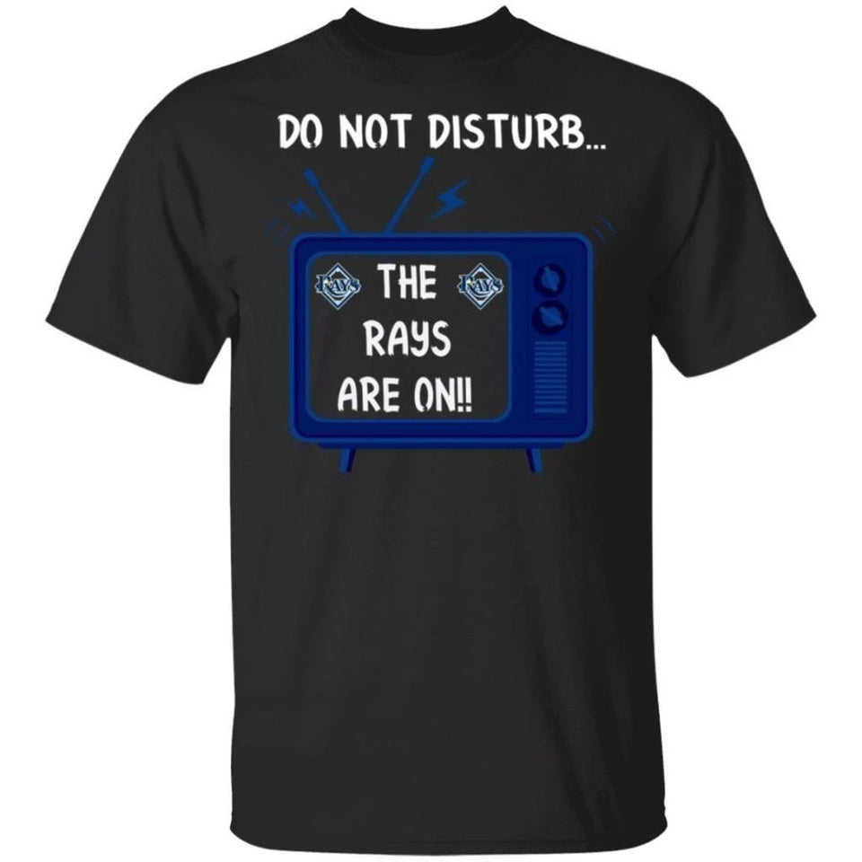 Do Not Disturb The Rays Are On T-Shirt-Bounce Tee