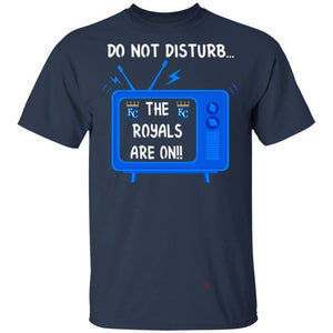 Do Not Disturb The Royals Are On T-Shirt-Bounce Tee