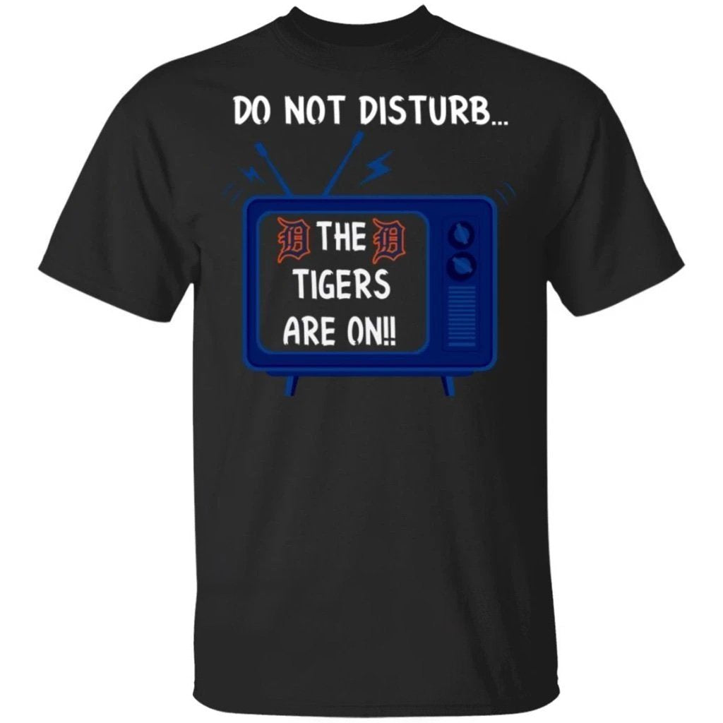 Do Not Disturb The Tigers Are On T-Shirt-Bounce Tee
