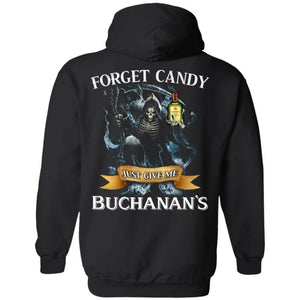 Forget Candy Just Give Me Buchanan's Whiskey Hoodie Halloween TT08-Bounce Tee
