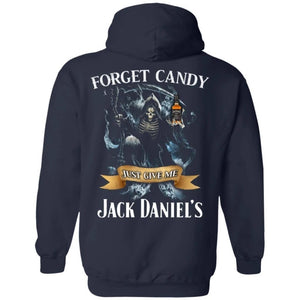 Forget Candy Just Give Me Jack Daniel's Whiskey Hoodie Halloween TT08-Bounce Tee