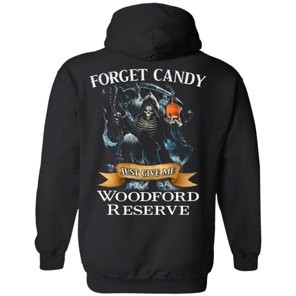 Forget Candy Just Give Me Woodford Reserve Whiskey Hoodie Halloween TT08-Bounce Tee