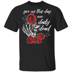 Give Us This Day Our Daily Dead Grateful Dead T-shirt MT02-Bounce Tee