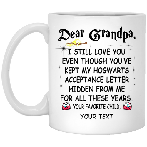 Grandpa Though You've Kept My Hogwarts Letter Hidden Personalized Mug HA04-Bounce Tee