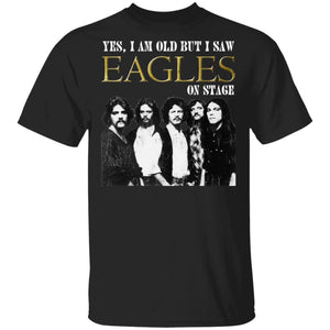 I Am Old But I Saw Eagles On Stage T-shirt Rock Tee VA12-Bounce Tee