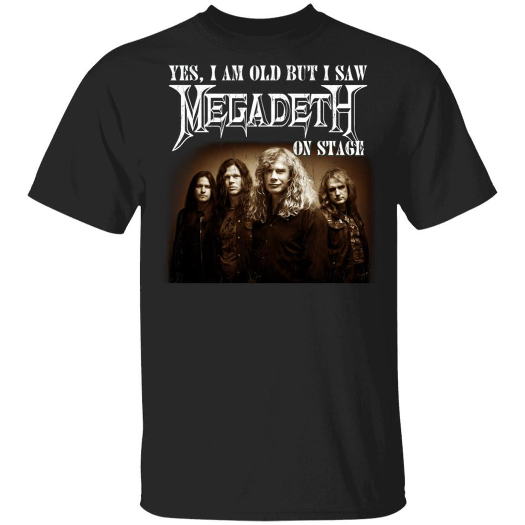 I Am Old But I Saw Megadeth On Stage T-shirt Rock Tee VA12-Bounce Tee