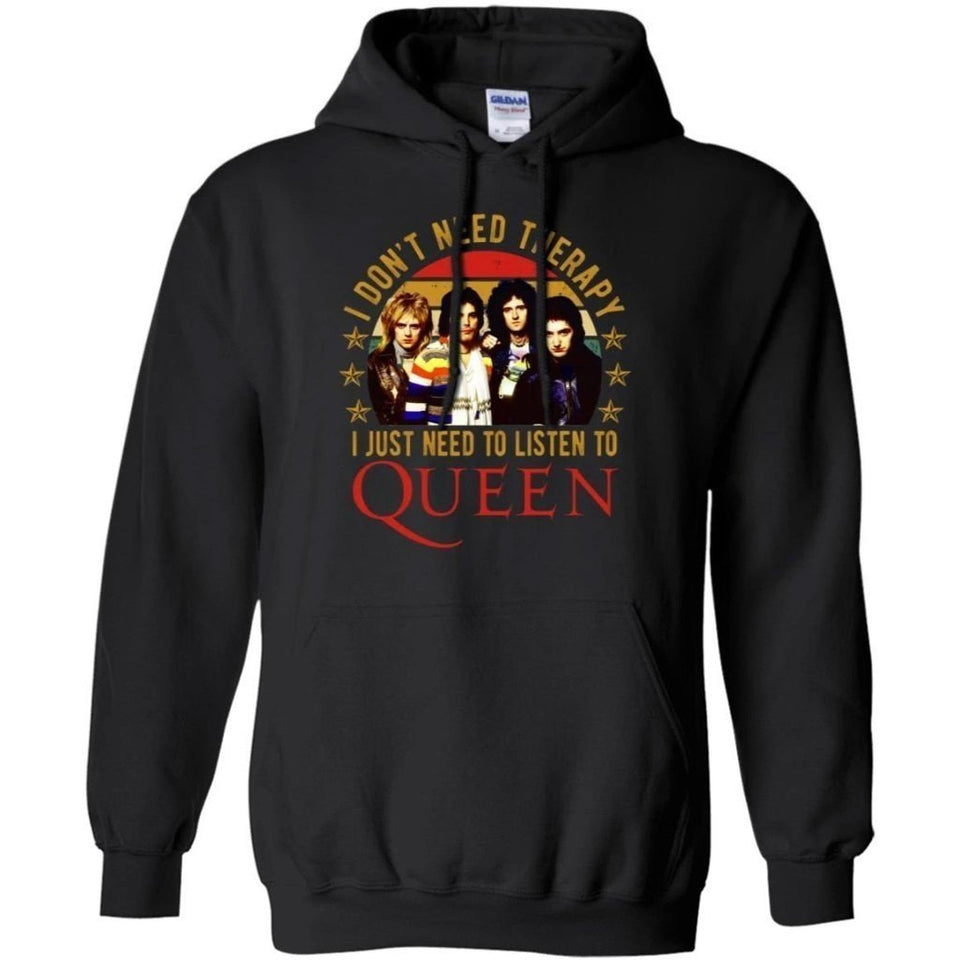 I Don't Need Therapy I Just Need To Listen To Queen Hoodie Gift MN08-Bounce Tee