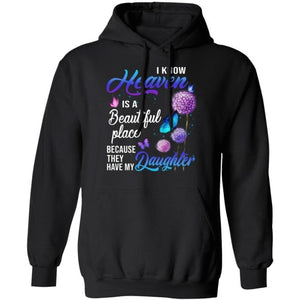 I Know Heaven Is A Beautiful Place They Have My Daughter Hoodie Nice Gift VA10-Bounce Tee
