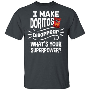 I Make Doritos T-shirt Disappear What's Your Superpower Tee TT12-Bounce Tee