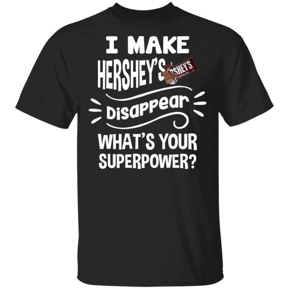 I Make Hershey's T-shirt Disappear What's Your Superpower Tee TT12-Bounce Tee