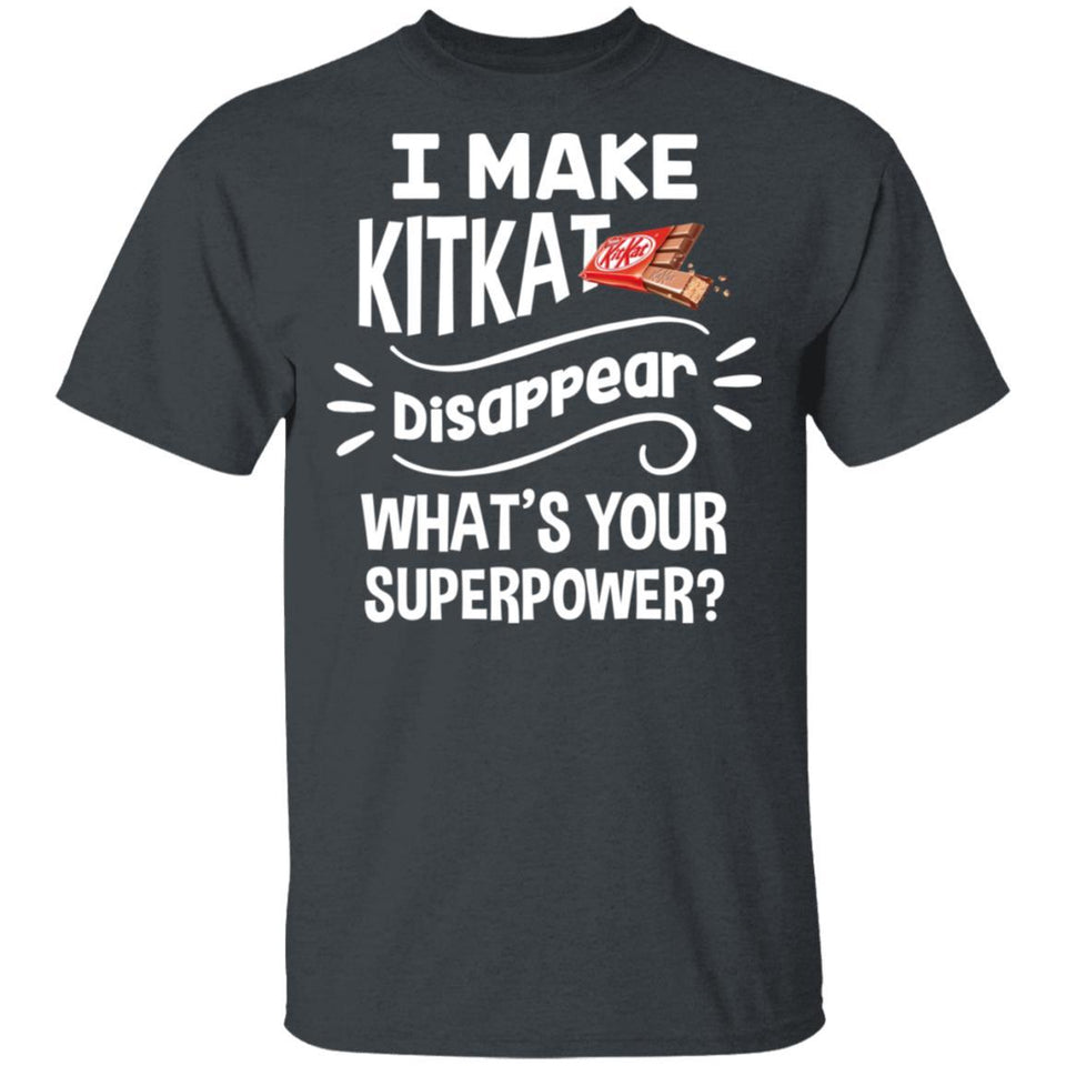 I Make Kit Kat T-shirt Disappear What's Your Superpower Tee TT12-Bounce Tee