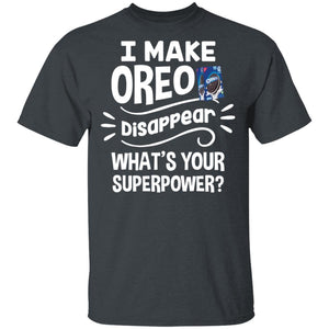 I Make Oreo T-shirt Disappear What's Your Superpower Tee TT12-Bounce Tee
