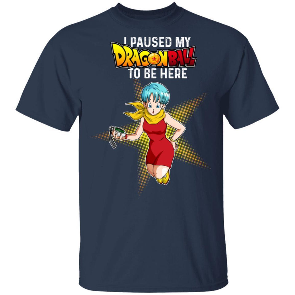 I Paused My Dragon Ball To Be Here Shirt Bulma Tee-Bounce Tee