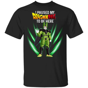 I Paused My Dragon Ball To Be Here Shirt Cell Tee-Bounce Tee