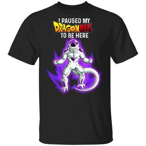 I Paused My Dragon Ball To Be Here Shirt Frieza Tee-Bounce Tee