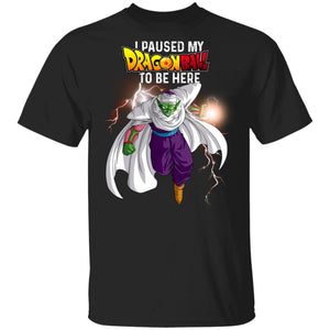 I Paused My Dragon Ball To Be Here Shirt Piccolo Tee-Bounce Tee