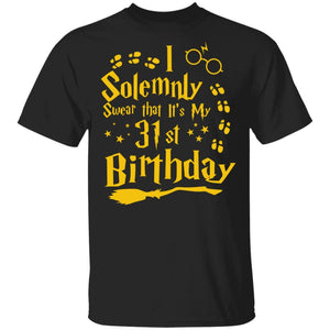I Solemnly Swear That It's My 31st Birthday T-shirt Harry Potter Tee MT01-Bounce Tee