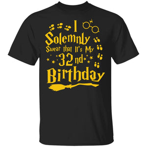 I Solemnly Swear That It's My 32nd Birthday T-shirt Harry Potter Tee MT01-Bounce Tee