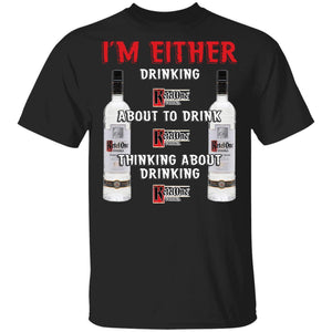 I'm Either Drinking Ketel One T-shirt Vodka Addict Tee MT01-Bounce Tee