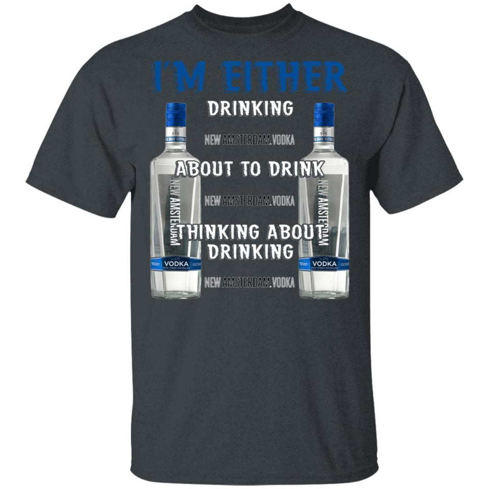 I'm Either Drinking New Amsterdam T-shirt Vodka Addict Tee MT01-Bounce Tee