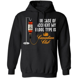 In Case Of Accident My Blood Type Is Canadian Club Whisky Hoodie VA09-Bounce Tee